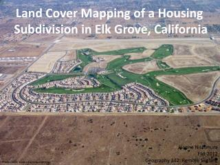 Land Cover Mapping of a Housing  Subdivision in Elk Grove, California