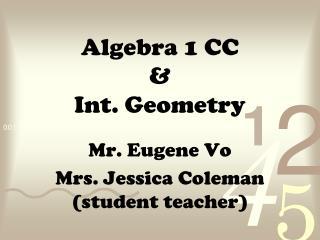 Algebra 1 CC &  Int. Geometry