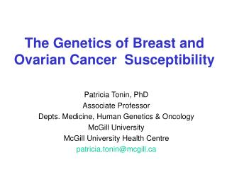The Genetics of Breast and Ovarian Cancer  Susceptibility