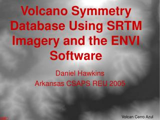 Volcano Symmetry Database Using SRTM Imagery and the ENVI Software