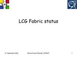 LCG Fabric status