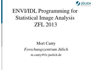 ENVI/IDL Programming for Statistical Image Analysis  ZFL 2013