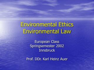 Environmental Ethics            Environmental Law