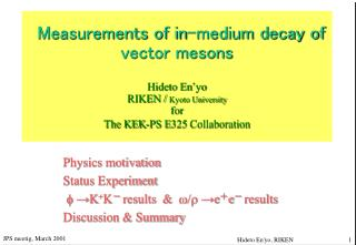Physics motivation Status Experiment  f  →K + K -  results  &   w/r  →e + e -  results