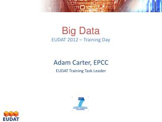Big  Data EUDAT 2012 – Training  Day