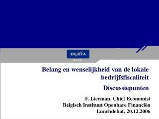 F. Lierman, Chief Economist Belgisch Instituut Openbare Financiën Lunchdebat, 20.12.2006