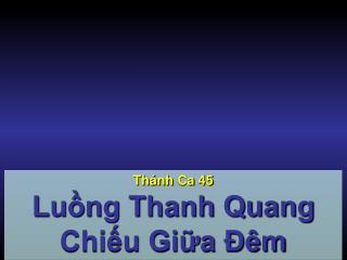 Thánh Ca  45 Luồng Thanh Quang Chiếu Giữa Đêm