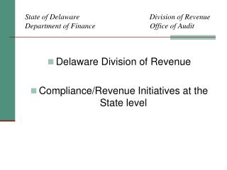 Delaware Division of Revenue  Compliance/Revenue Initiatives at the State level