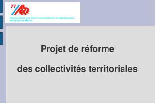 Projet de réforme des collectivités territoriales