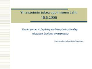 Yhteistoimin tukea oppimiseen Lahti 16.6.2006