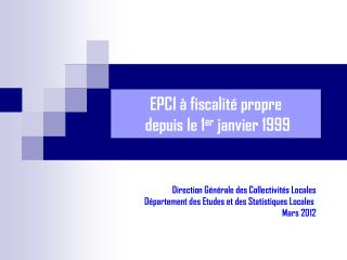 EPCI à fiscalité propre  depuis le 1 er  janvier 1999