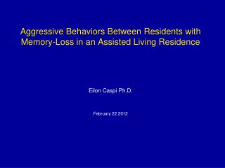 Aggressive Behaviors Between Residents with Memory-Loss in an Assisted Living Residence