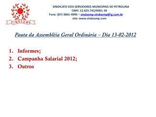 Pauta da Assembléia Geral Ordinária – Dia 13-02-2012 Informes; Campanha Salarial 2012; Outros
