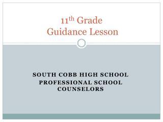 11 th  Grade   Guidance Lesson