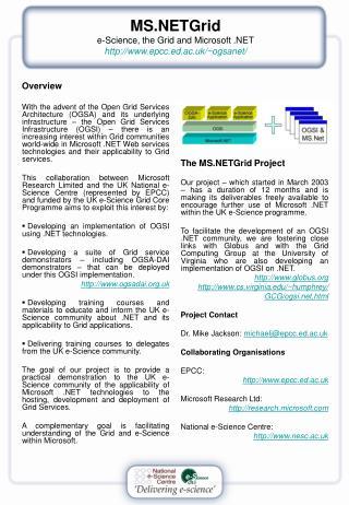 MS.NETGrid e-Science, the Grid and Microsoft .NET w ww.epcc.ed.ac.uk/~ogsanet/