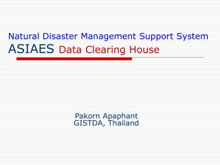 Natural Disaster Management Support System ASIAES  Data Clearing House