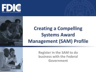 Creating a Compelling  Systems Award Management (SAM) Profile