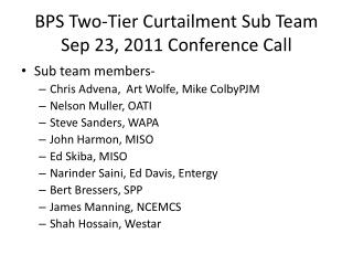 BPS Two-Tier Curtailment Sub Team Sep 23, 2011 Conference Call