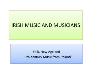 IRISH MUSIC AND MUSICIANS