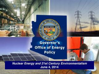 Nuclear Energy and 21st Century  Environmentalism June 4, 2014