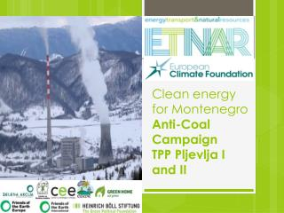 Clean energy for Montenegro Anti- Coal Campaign  TPP Pljevlja I and II