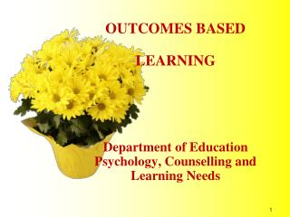 OUTCOMES BASED   LEARNING Department of Education Psychology,  Counselling  and Learning Needs