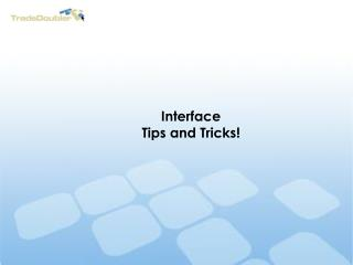 Interface Tips and Tricks!
