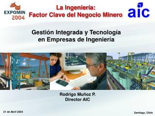 La Ingeniería: Factor Clave del Negocio Minero