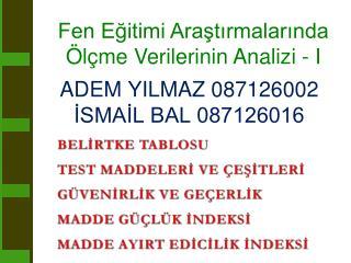 ADEM YILMAZ 087126002 ISMAIL BAL 087126016