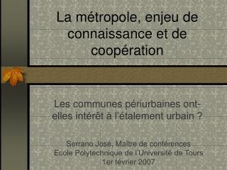La métropole, enjeu de connaissance et de coopération