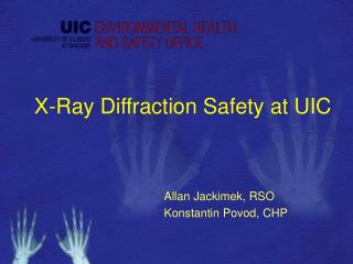 X-Ray Diffraction Safety at UIC
