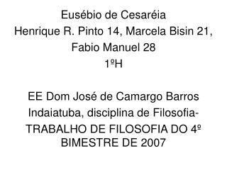 Eusébio de Cesaréia Henrique R. Pinto 14, Marcela Bisin 21, Fabio Manuel 28 1ºH