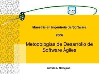 Maestr í a en Ingenier í a de Software 2006 Me todolog í as de Desarrollo de Software  Á giles