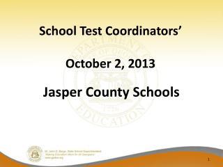 School Test Coordinators' October 2, 2013