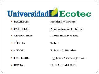 FACULTAD :Hotelería y Turismo CARRERA :Administración Hotelera