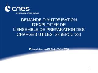 DEMANDE D�AUTORISATION D�EXPLOITER DE  L�ENSEMBLE DE PREPARATION DES CHARGES UTILES  S3 (EPCU S3)