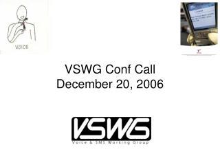 VSWG Conf Call December 20, 2006