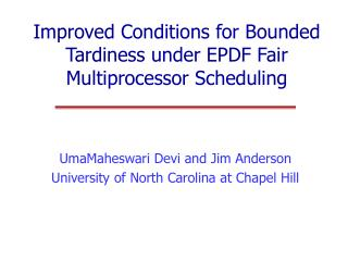 Improved Conditions for Bounded Tardiness under EPDF Fair Multiprocessor Scheduling