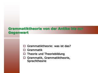 Grammatiktheorie von der Antike bis zur Gegenwart
