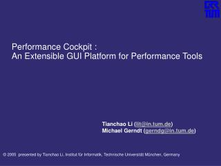 Performance Cockpit : An Extensible GUI Platform for Performance Tools
