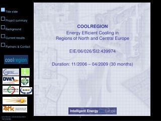 COOLREGION Energy Efficient Cooling in  Regions of North and Central Europe  EIE/06/026/SI2.439974