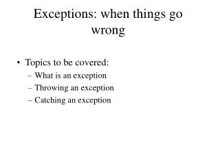 Exceptions: when things go wrong
