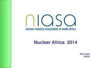 Nuclear Africa   2014  Rob Adam NIASA