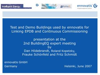 Test and Demo Buildings used by ennovatis for Linking EPDB and Continuous Commissioning