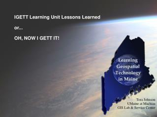 IGETT Learning Unit Lessons Learned or... OH, NOW I GETT IT!