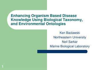 Enhancing Organism Based Disease Knowledge Using Biological Taxonomy, and Environmental Ontologies