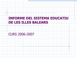 INFORME DEL SISTEMA EDUCATIU DE LES ILLES BALEARS