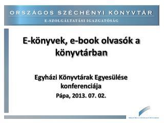 E-könyvek, e-book olvasók a könyvtárban