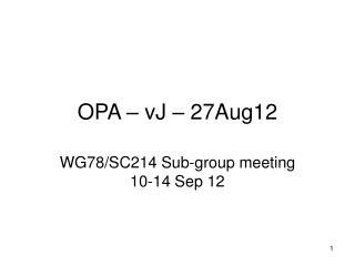 OPA – vJ – 27Aug12