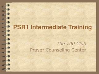 PSR1 Intermediate Training